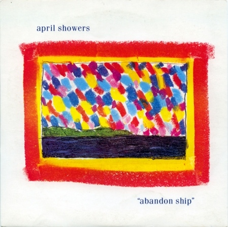 April Showers – Abandon Ship (Chrysalis ‎– chs 2787 12″ 1984)